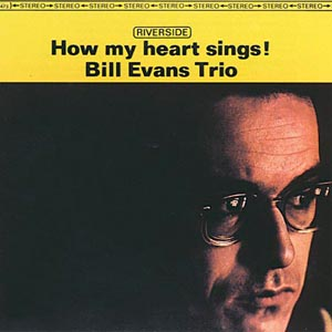 bill evans trio - how my heart sings (1962)