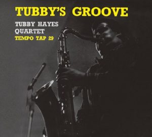 tubby hayes quartet - tubby's groove (1960)