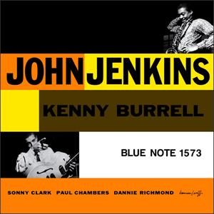 john jenkins & kenny burrell - john jenkins & kenny burrell (1957)