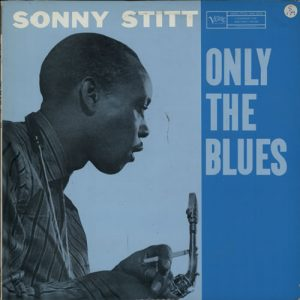 sonny stitt - only the blues (1957)