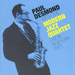paul desmond & modern jazz quartet - live in new york 1971