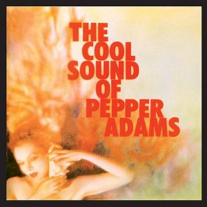 Pepper Adams - The Cool Sound of Pepper Adams (1958)