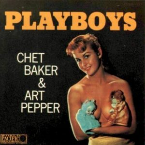 Chet Baker & Art Pepper - Playboys (1956)