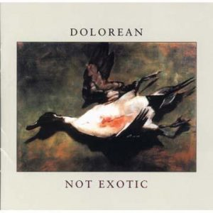 Dolorean - Not Exotic 2003