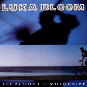 luka bloom - the acoustic motorbike (1992)