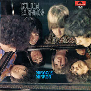 golden earrings - miracle mirror