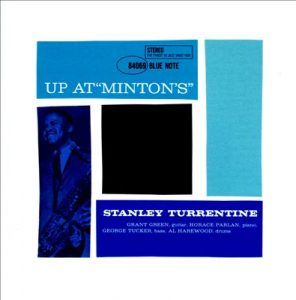 "Stanley Turrentine - Up at ""Mintons"""