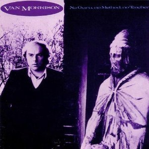 van morrison - no guru no method no teacher