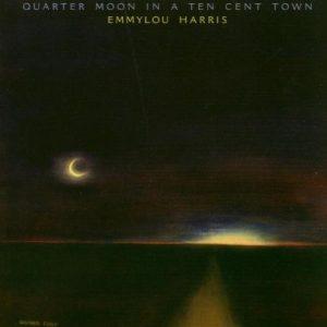 emmylou harris - quarter moon in a ten cent town (1978)