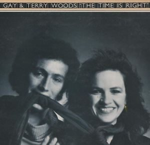 gay & terry woods - the time is right (1976)