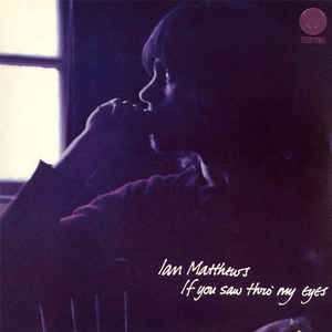 ian matthews - if you saw thro' my eyes (1971)