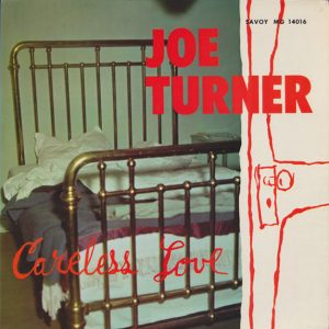 joe turner - careless love (1958)