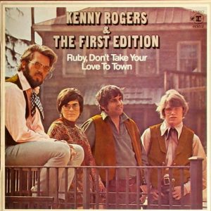 kenny rodgers & the first edition - single (1969) - ruby don't take your love to town