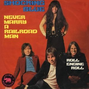 shocking blue - single: never marry a railroadman (1970)