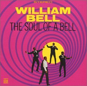 william bell - the soul of bell (1967)