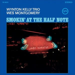 wynton kelly & wes montgomery - smokin' at the half note (1965)
