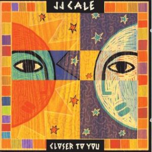 j.j.cale - close to you
