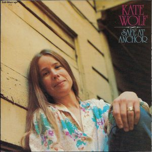 kate wolf - safe at anchor (1979)