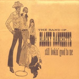 the band f blacky ranchette - still lookin' good to me